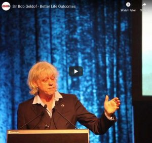 Sir Bob Geldof - Better Life Outcomes